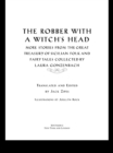 The Robber with a Witch's Head : More Stories from the Great Treasury of Sicilian Folk and Fairy Tales Collected by Laura Gonzenbach - eBook