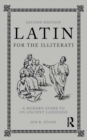 Latin for the Illiterati : A Modern Guide to an Ancient Language - eBook