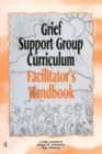 Grief Support Group Curriculum : Facilitator's Handbook - eBook