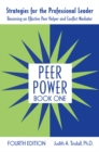 Peer Power, Book One : Strategies for the Professional Leader: Becoming an Effective Peer Helper and Conflict Mediator - eBook