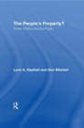 The People's Property? : Power, Politics, and the Public. - eBook