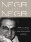 Negri on Negri : in conversation with Anne Dufourmentelle - eBook