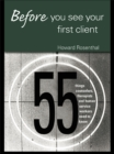 Before You See Your First Client : 55 Things Counselors, Therapists and Human Service Workers Need to Know - eBook