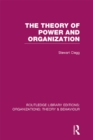 The Theory of Power and Organization (RLE: Organizations) - eBook