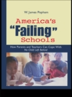 America's Failing Schools : How Parents and Teachers Can Cope With No Child Left Behind - eBook