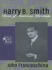 Harry B. Smith : Dean of American Librettists - eBook