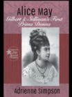 Alice May : Gilbert & Sullivan's First Prima Donna - eBook