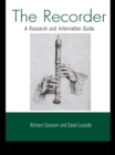 The Recorder : A Research and Information Guide - eBook