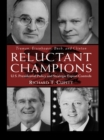 Reluctant Champions : U.S. Presidential Policy and Strategic Export Controls, Truman, Eisenhower, Bush and Clinton - eBook