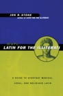 More Latin for the Illiterati : A Guide to Medical, Legal and Religious Latin - eBook