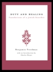 Duty and Healing : Foundations of a Jewish Bioethic - eBook