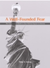 A Well-Founded Fear : The Congressional Battle to Save Political Asylum in America - eBook