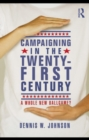 Campaigning in the Twenty-First Century : A Whole New Ballgame? - eBook