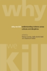 Why We Kill : Understanding Violence Across Cultures and Disciplines - eBook
