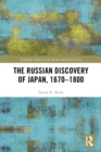 The Russian Discovery of Japan, 1670-1800 - eBook
