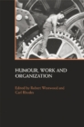 Humour, Work and Organization - eBook
