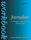 Journalism Workbook : A Manual of Tasks, Projects and Resources - eBook