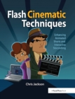 Flash Cinematic Techniques : Enhancing Animated Shorts and Interactive Storytelling - eBook