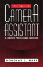 The Camera Assistant : A Complete Professional Handbook - eBook