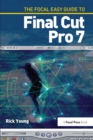 The Focal Easy Guide to Final Cut Pro 7 - eBook