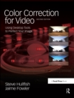 Color Correction for Video : Using Desktop Tools to Perfect Your Image - eBook