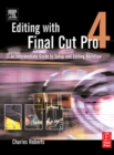 Editing with Final Cut Pro 4 : An Intermediate Guide to Setup and Editing Workflow - eBook