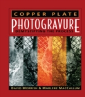 Copper Plate Photogravure : Demystifying the Process - eBook