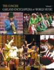 The Concise Garland Encyclopedia of World Music, Volume 1 - eBook