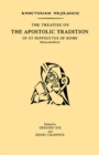 The Treatise on the Apostolic Tradition of St Hippolytus of Rome, Bishop and Martyr - eBook