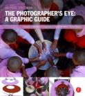 The Photographer's Eye: Graphic Guide : Composition and Design for Better Digital Photos - eBook