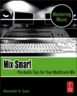 Mix Smart : professional techniques for the home studio - eBook