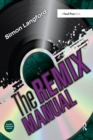 The Remix Manual : The Art and Science of Dance Music Remixing with Logic - eBook