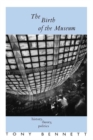 The Birth of the Museum : History, Theory, Politics - eBook
