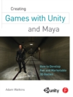 Creating Games with Unity and Maya : How to Develop Fun and Marketable 3D Games - eBook
