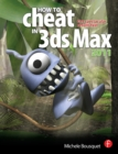 How to Cheat in 3ds Max 2011 : Get Spectacular Results Fast - eBook