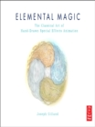Elemental Magic : The Art of Special Effects Animation - eBook