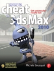 How to Cheat in 3ds Max 2010 : Get Spectacular Results Fast - eBook