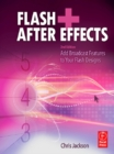 Flash + After Effects : Add Broadcast Features to Your Flash designs - eBook