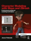 Character Modeling with Maya and ZBrush : Professional polygonal modeling techniques - eBook