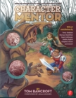 Character Mentor : Learn by Example to Use Expressions, Poses, and Staging to Bring Your Characters to Life - eBook