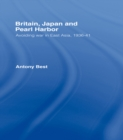 Britain, Japan and Pearl Harbour : Avoiding War in East Asia, 1936-1941 - eBook
