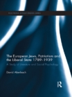 The European Jews, Patriotism and the Liberal State 1789-1939 : A Study of Literature and Social Psychology - eBook