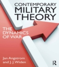 Contemporary Military Theory : The dynamics of war - eBook