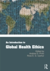 An Introduction to Global Health Ethics - eBook