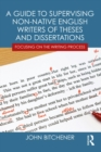 A Guide to Supervising Non-native English Writers of Theses and Dissertations : Focusing on the Writing Process - eBook