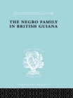 The Negro Family in British Guiana : Family Structure and Social Status in the Villages - eBook
