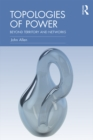 Topologies of Power : Beyond territory and networks - eBook