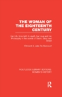 The Woman of the Eighteenth Century : Her Life, from Birth to Death, Her Love and Her Philosophy in the Worlds of Salon, Shop and Street - eBook
