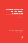 Women Workers in the First World War - eBook