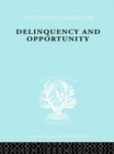 Delinquency and Opportunity : A Study of Delinquent Gangs - eBook